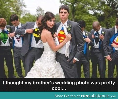 And then everyone in the groom's party revealed they were superheros.    Wait...isn't Batman in a suit just Bruce Wayne?