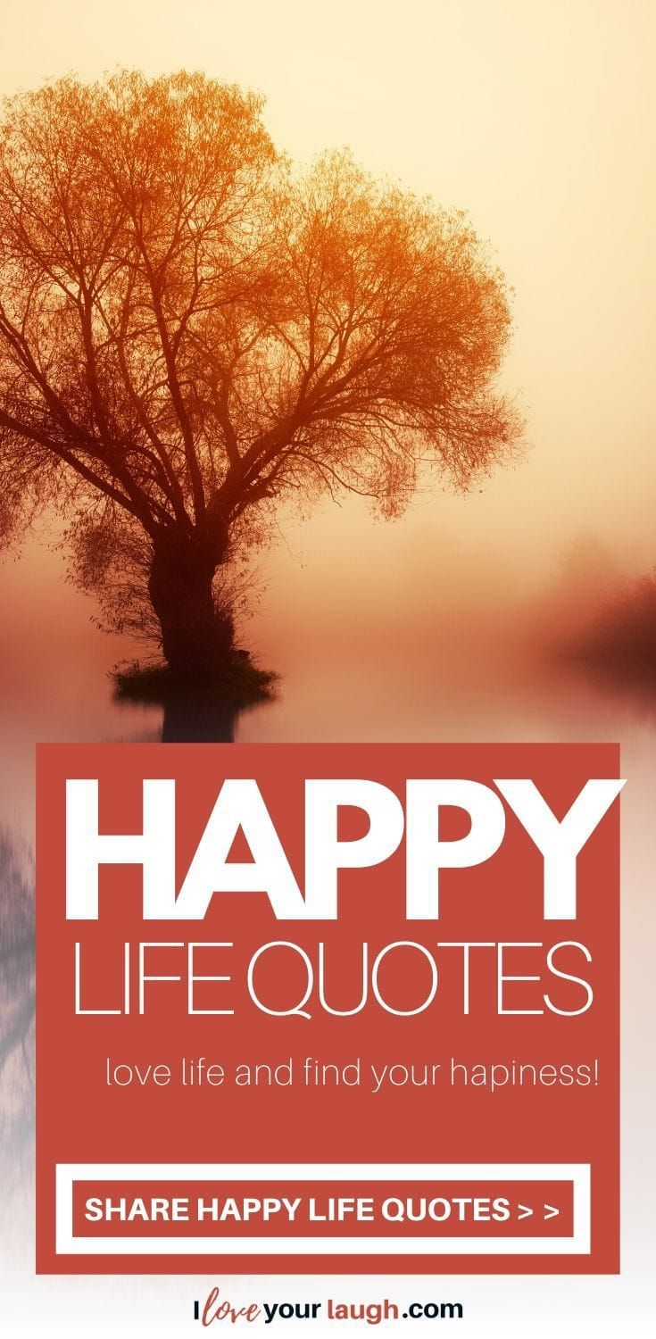 99 Short Happy Life Quotes And Sayings To Help You Find ...