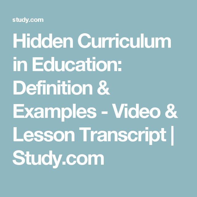 Hidden Curriculum In Education Definition Examples Video