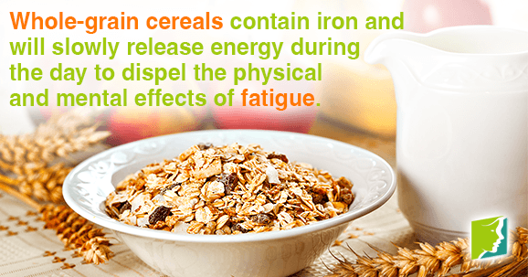 Whole-grain cereals contain iron and will slowly release energy during the day to dispel the physical and mental effects of fatigue.