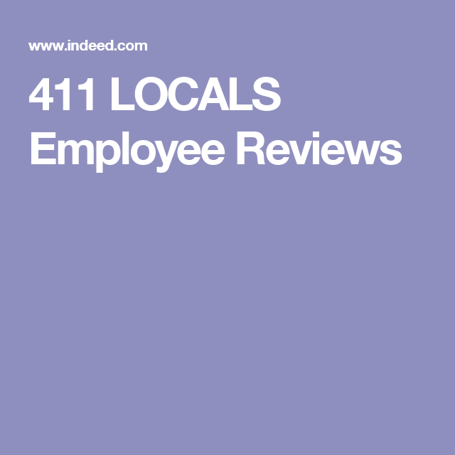 411 LOCALS Employee Reviews