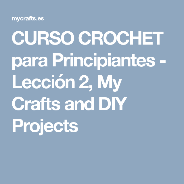 CURSO CROCHET para Principiantes - Lección 2, My Crafts and DIY Projects