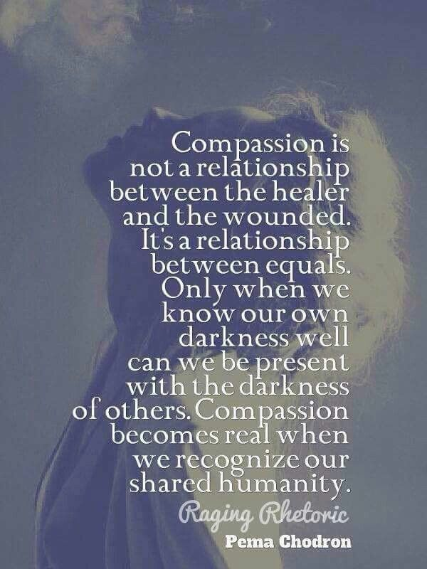 Compassion is not a relationship between the healer and ...