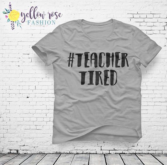 ae721672e Teacher Tired Shirt Funny Teacher Quote Teacher Hashtag | Gifts for ...