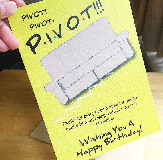 F-r-i-e-n-d-s Funny Birthday Card -Pivot! Friend Birthday