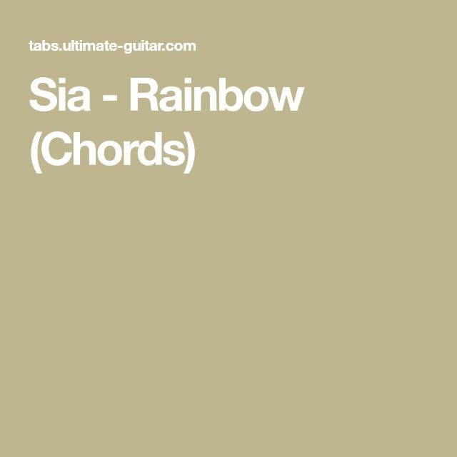 Sia - Rainbow (Chords) | Music | Pinterest | Rainbow chords, Songs ...