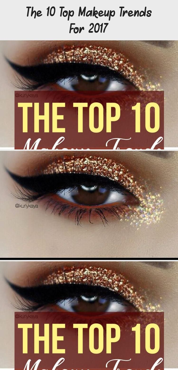 Photo of The 10 Top Makeup Trends For 2017 – Makeup
