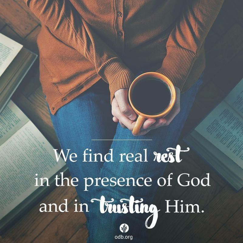 We find real rest in the presence of God and in trusting Him.