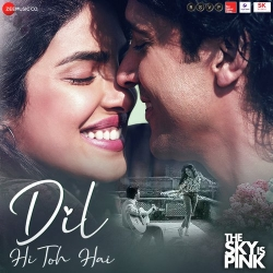 Download Dil Hi Toh Hai The Sky Is Pink By Arijit Singh Mp3 Song In High Quality Vlcmusic Com Mp3 Song Download Mp3 Song Bollywood Music
