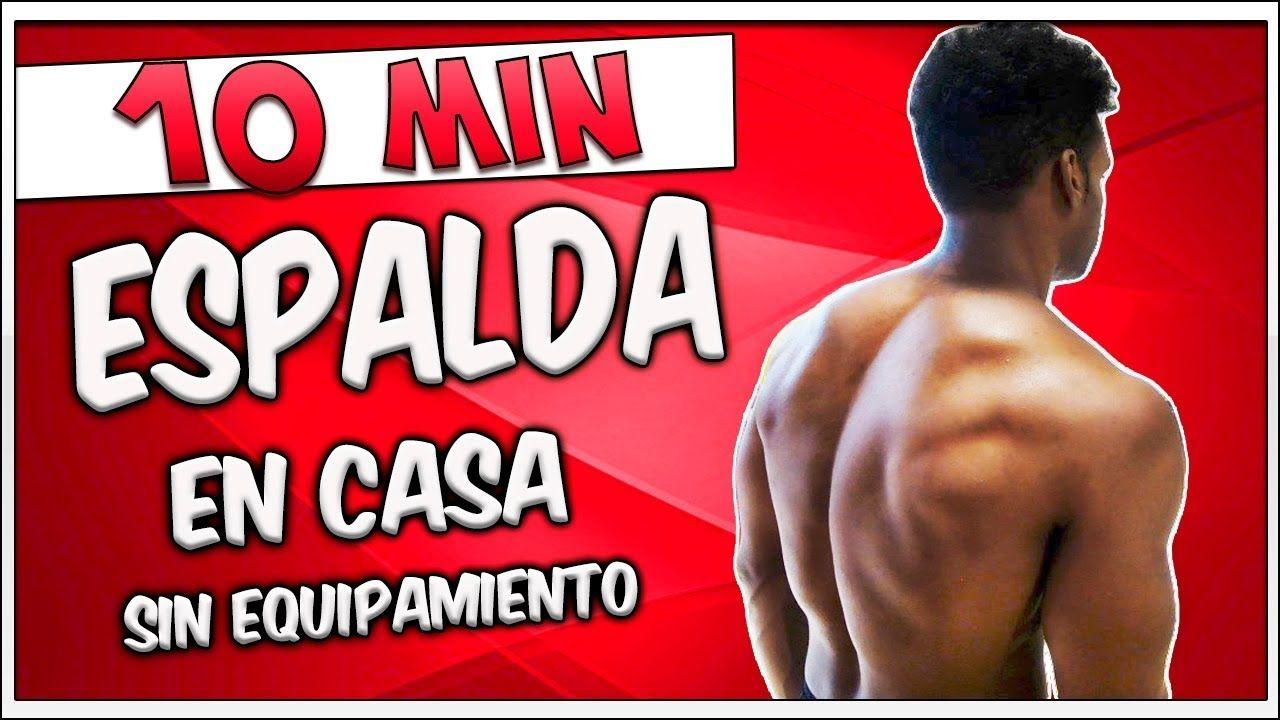 Youtube Ejercicios Espalda En Casa Rutinas De Entrenamiento Con Pesas Entrenamiento Espalda