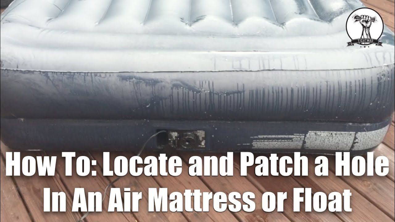 How To Locate And Repair A Hole In An Air Mattress Or Float Air Mattress Repair Air Mattress Air Mattress Bedroom
