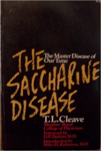 Saccharine Disease: The Master Disease of Our Time: Thomas L. Cleave: 9780879831172: Amazon.com: Books