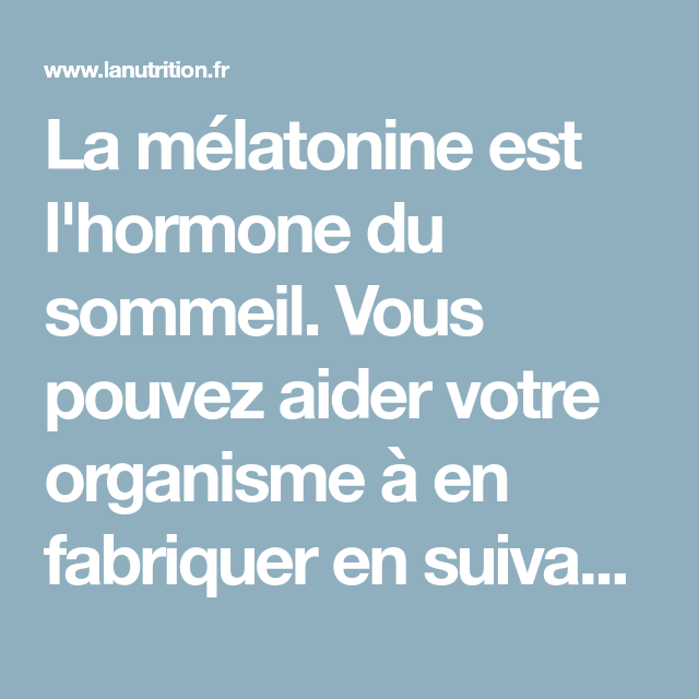 Melatonine Decalage Horaire : Code réduction - Plantes - Indications | Pourquoi faire une cure ?