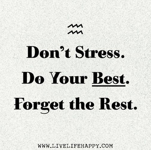 Good Luck On Your Exam Quotes: Don't Stress. Do Your Best. Forget The Rest.