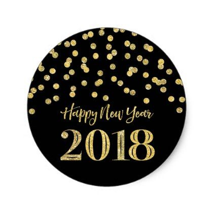 gold black glitter confetti happy new year 2018 classic round sticker new years eve happy new year designs party celebration saint sylvesters day