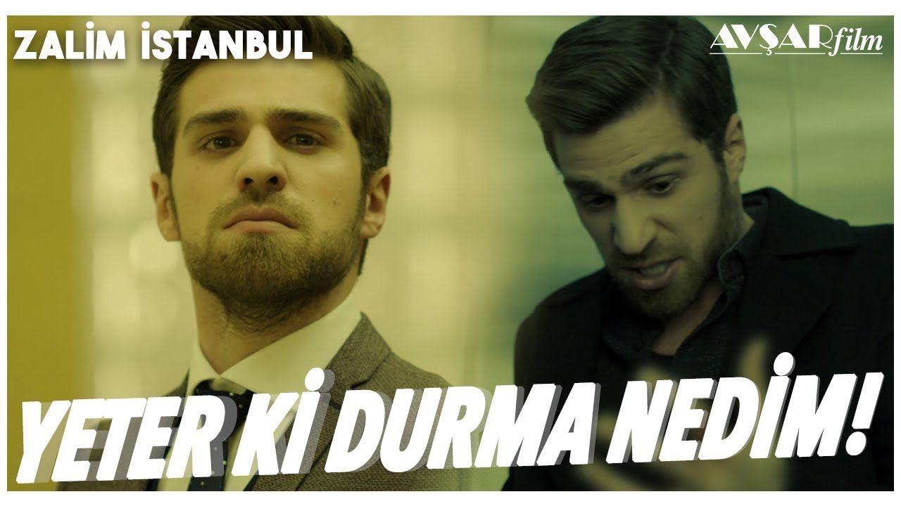 Yeter Ki Sen Durma Nedim Zalim Istanbul 28 Bolum Istanbul Youtube Film
