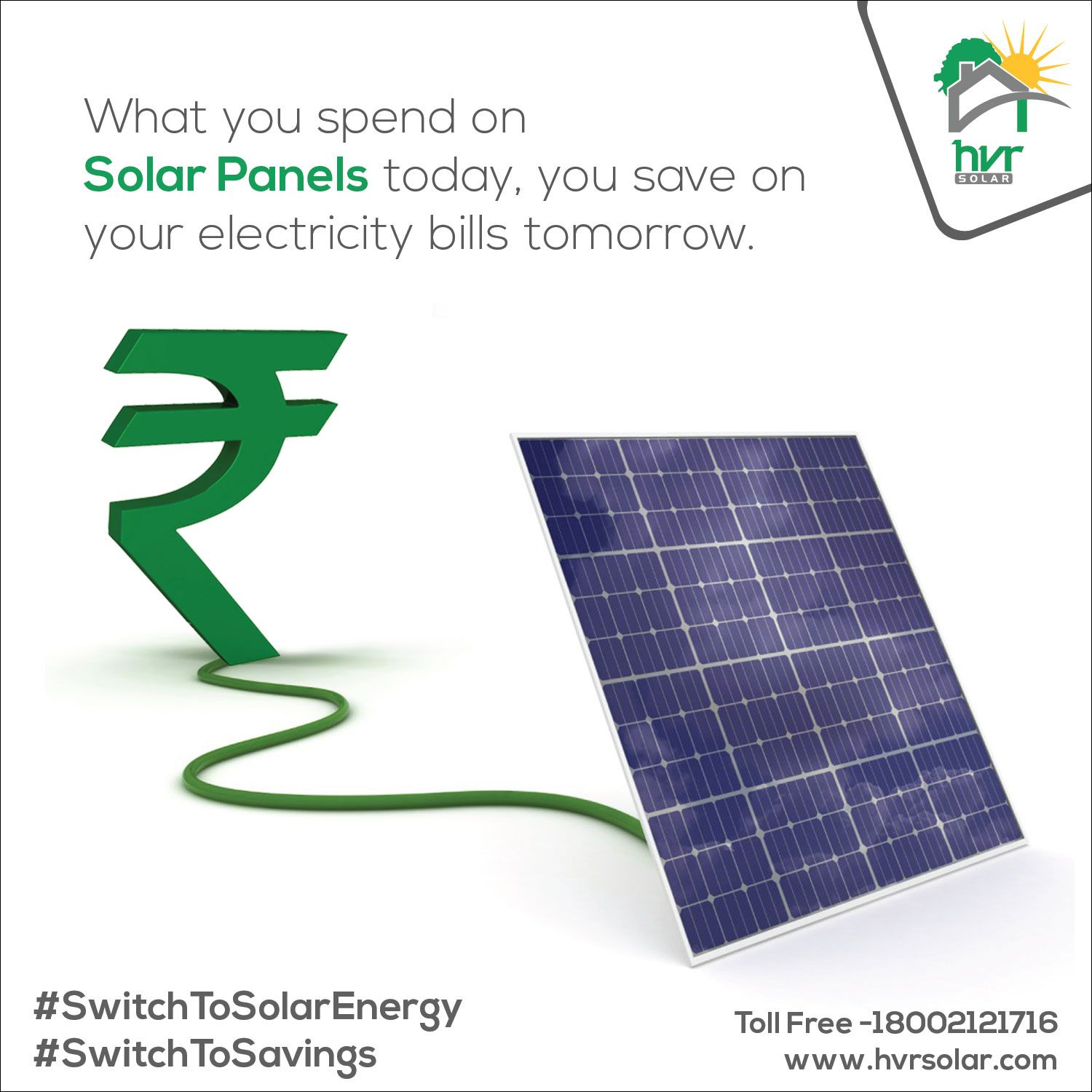 What You Spend On Solarpanel Today You Save On Your Electricity Bills Tomorrow Switchtosavings Switchtosolarenergy Hvrsolar Solar Solar Pv Solar Module