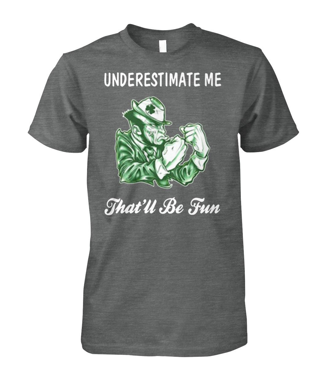 aebde6848 Malarkey chapter shenanigans underestimate me that'll be fun st patrick's  day shirt and badass