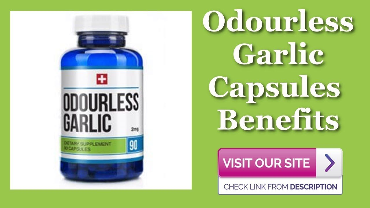 odourless garlic capsules benefits - what are odourless