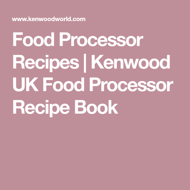 Food processor recipes kenwood uk food processor recipe book food processor recipes kenwood uk food processor recipe book forumfinder Images