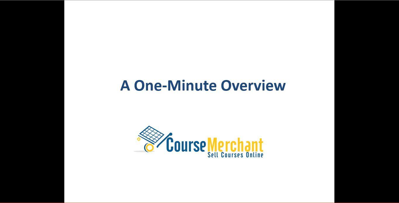 Course Merchant 1 Minute Overview Free Tutorial Merchants Courses
