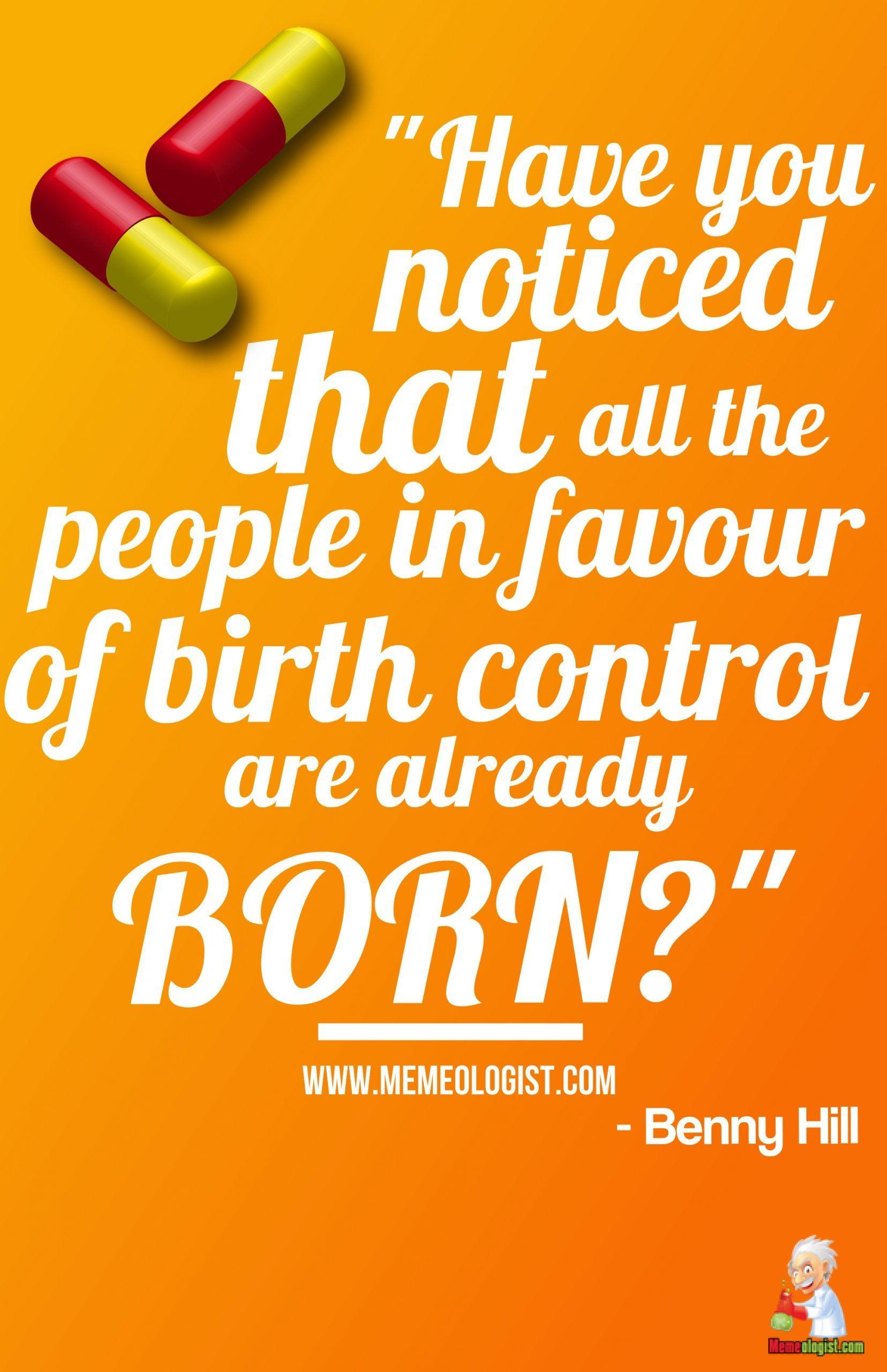 Controversial Benny Hill Birth Control Quote Birth Control Quote Control Quotes Birth Control