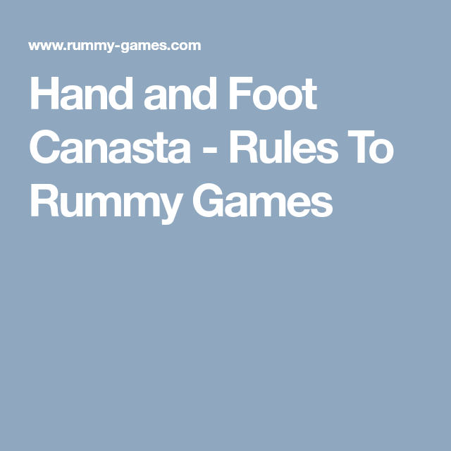 Hand And Foot Canasta - Rules To Rummy Games