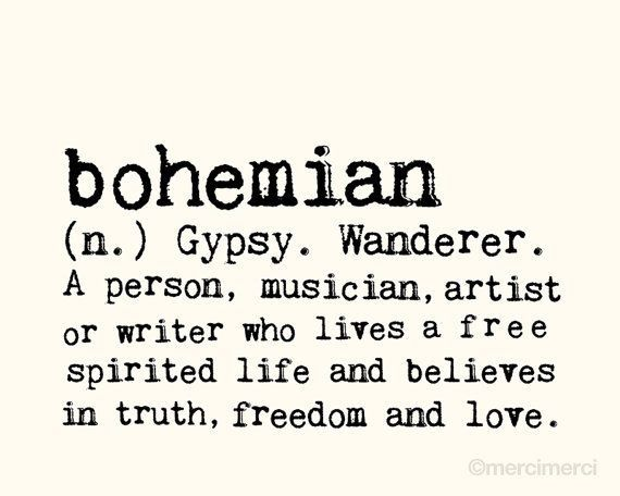 Me all in a few short sentences bohemian gypsies for Define bohemian style