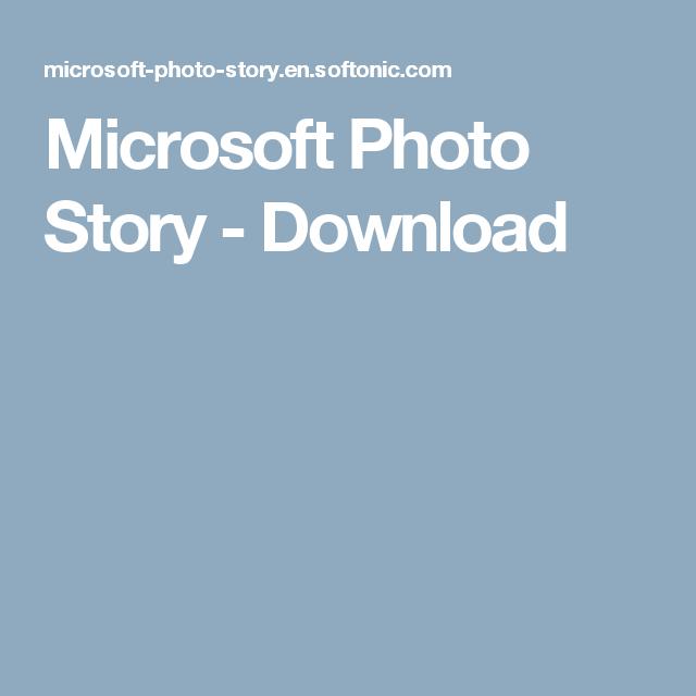 Microsoft Photo Story Photo Story Microsoft Photo