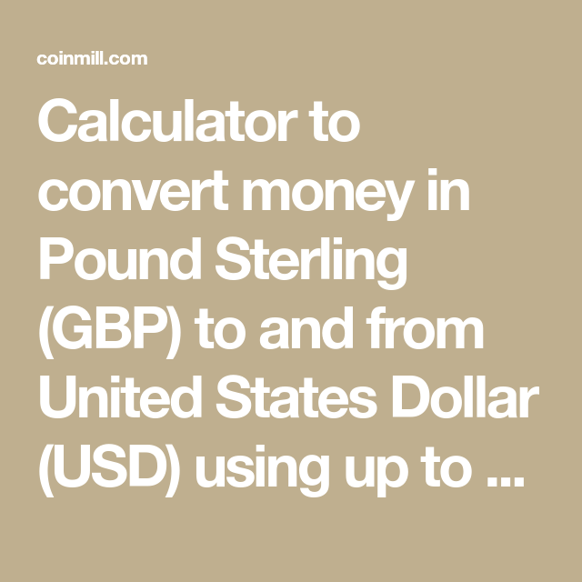 Calculator To Convert Money In Pound Sterling Gbp And From United States Dollar