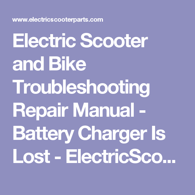 Electric scooter and bike troubleshooting repair manual battery electric scooter and bike troubleshooting repair manual battery charger is lost electricscooterparts sciox Choice Image