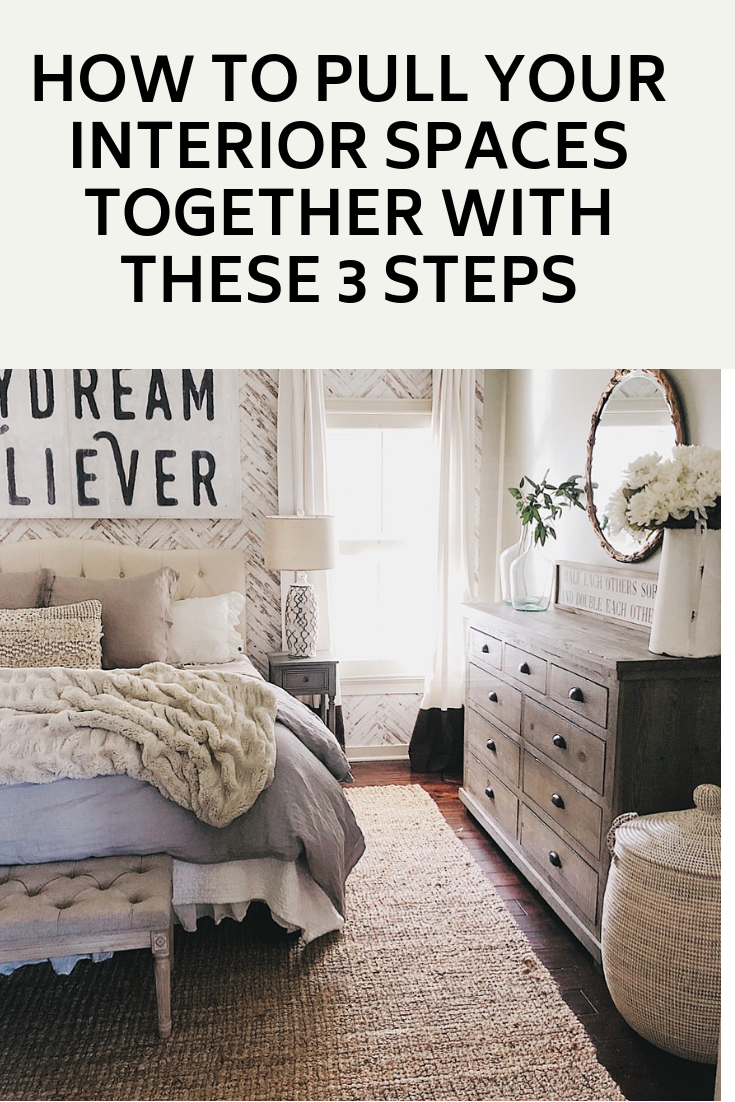 How To Pull Your Interior Spaces Together With These 3 Steps - She Gave It A Go