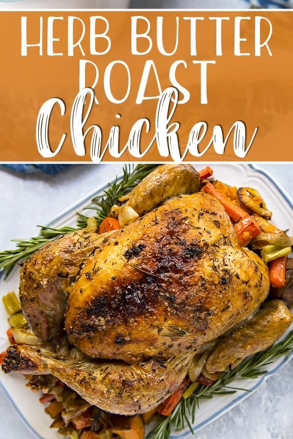 Juicy Herb Butter Oven Roasted Chicken Simple and classic this may very well be the best oven roasted chicken youve ever had Stuffed with garlic lemon and rosemary and ro...