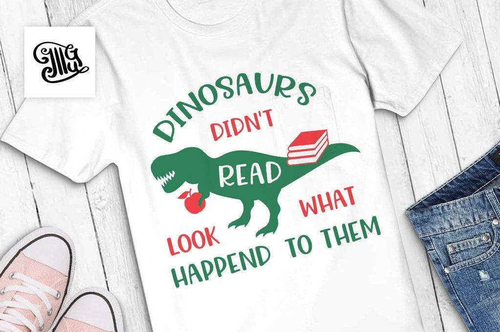 Dinosaurs Didn T Read And Look What Happened To Them Svg Classroom Svg Kindergarten Svg Kids Svg Students Sayings Dinosaur Svg Svg Kids Kindergarten Classroom