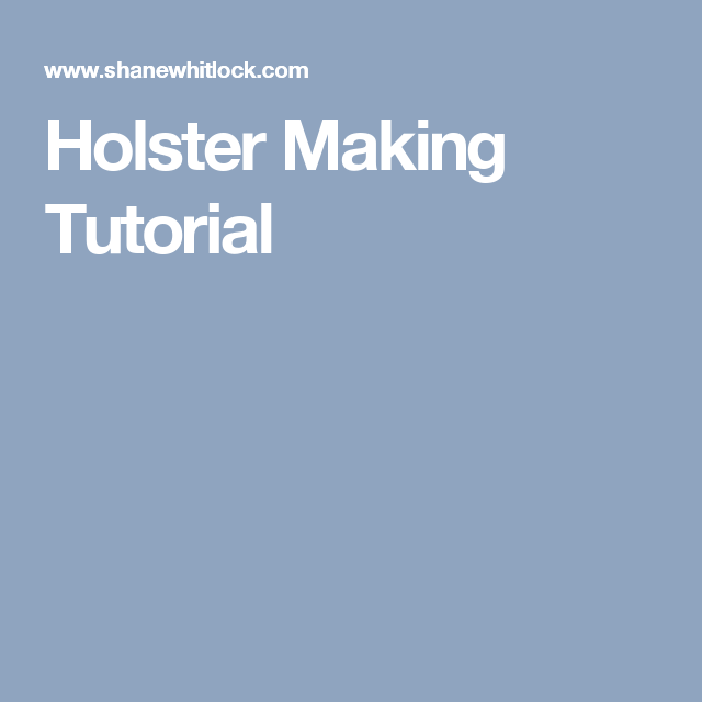 Holster Making Tutorial | Holster, Leather sheath, Leather