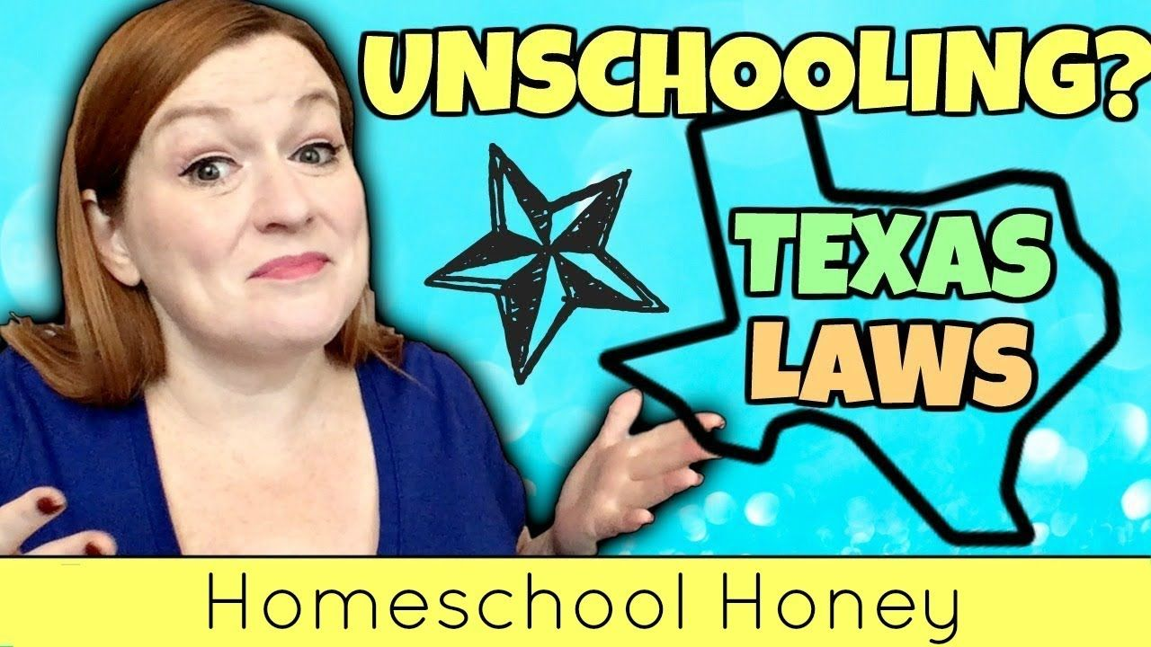 Texas Homeschooling Laws and My Thoughts on Unschooling