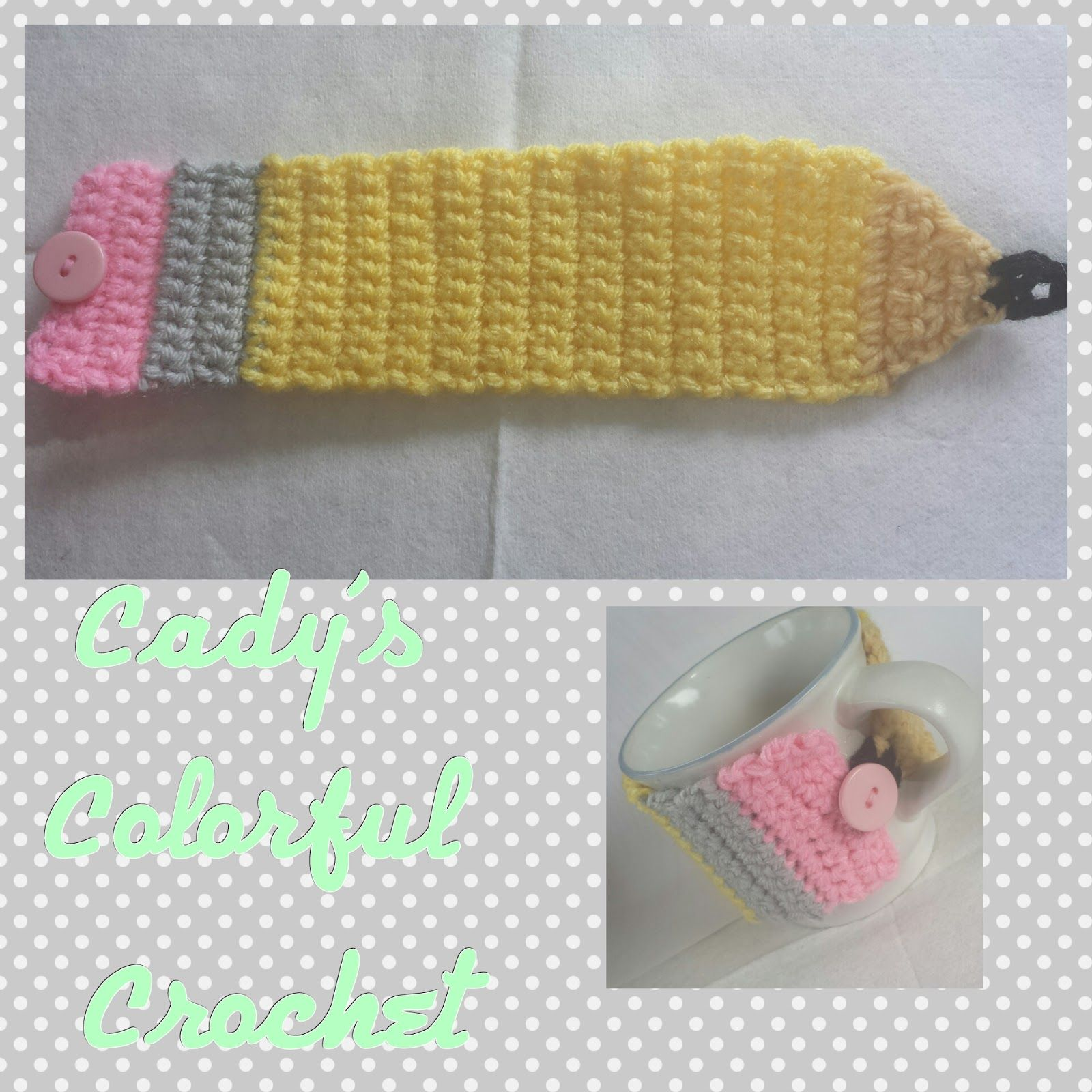 Cady\'s Crochet Blog and Much More: Back to School Pencil Coffee Cozy ...
