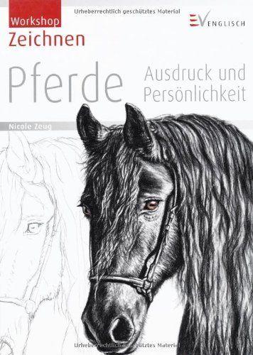 Zeichnen - Pferde: Ausdruck und Persönlichkeit von Nicole Zeug, http://www.amazon.de/dp/3862301087/ref=cm_sw_r_pi_dp_VYsOtb1S64MB9