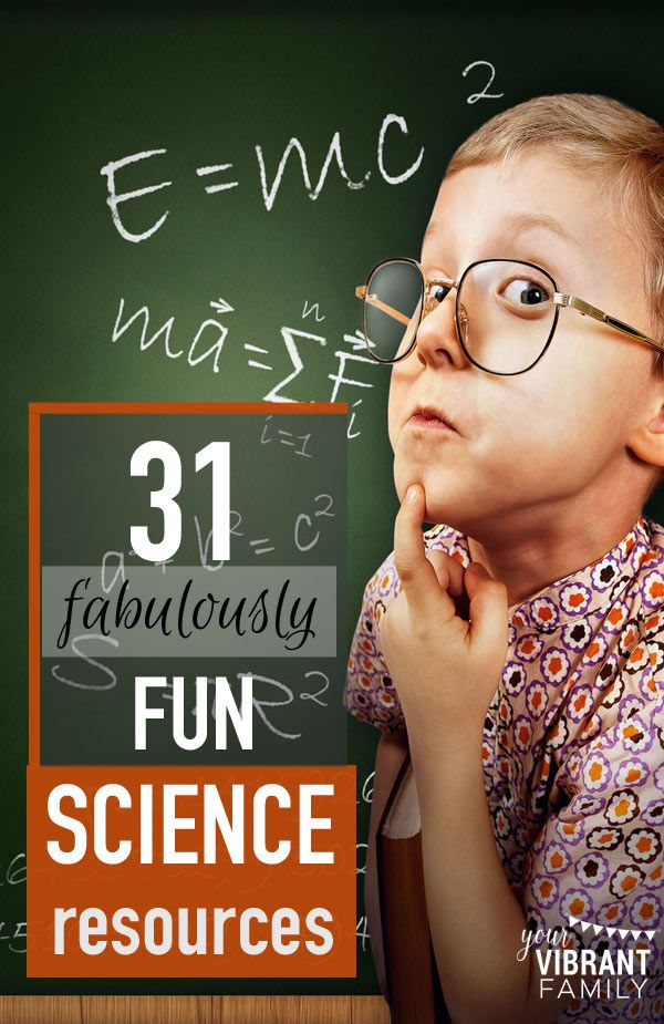 Fabulously Fun Science Curriculum Ideas - Your Vibrant Family