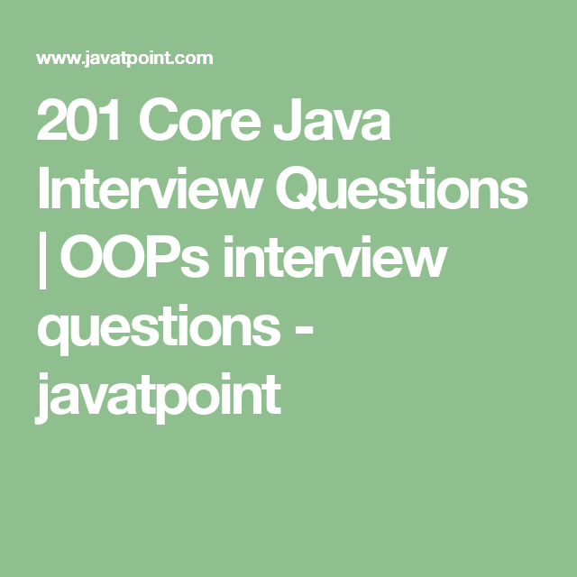 201 Core Java Interview Questions | OOPs Interview Questions   Javatpoint