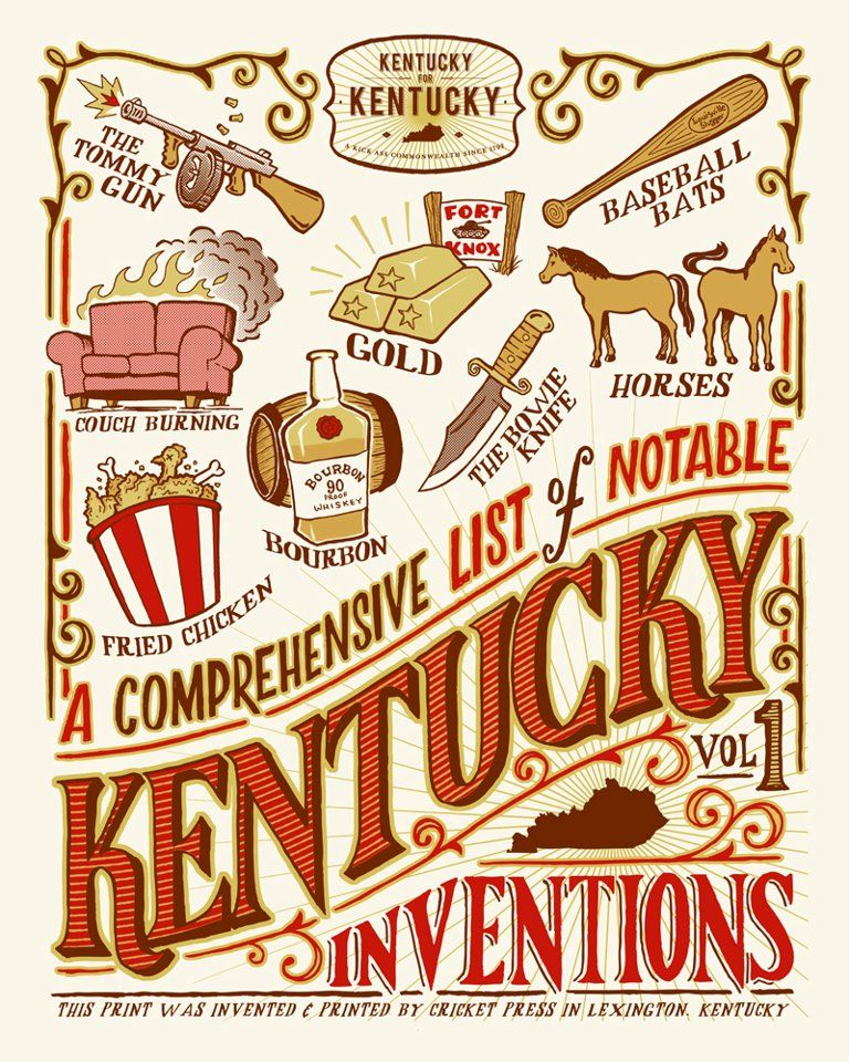 Infographic: A Comprehensive List of Notable Kentucky Inventions. This print was invented and printed by Cricket Press in Lexington, Kentucky. (via notcot.org) #Kentucky #Inventions #Infographic