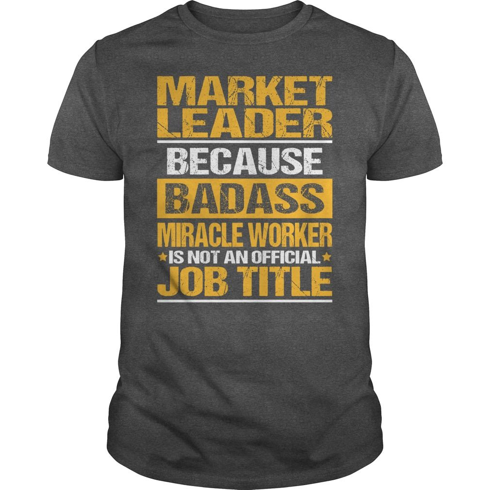 Awesome Tee For Market Leader T-Shirts, Hoodies. BUY IT NOW ==► https://www.sunfrog.com/LifeStyle/Awesome-Tee-For-Market-Leader-133461113-Dark-Grey-Guys.html?id=41382