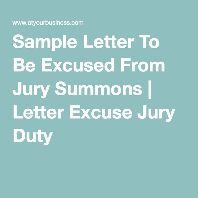 Sample Letter To Be Excused From Jury Summons | Letter Excuse Jury ...