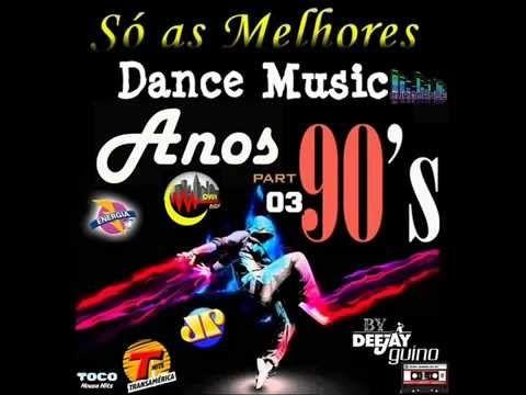 Só as Melhores Dance Music Anos 90's - Parte 3 (By Dj Guino)