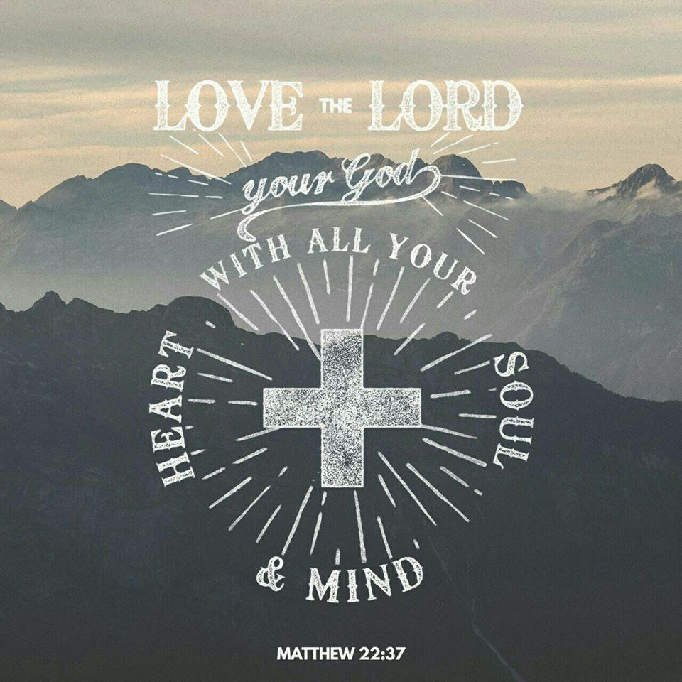 And you shall love the Lord your God with all your heart