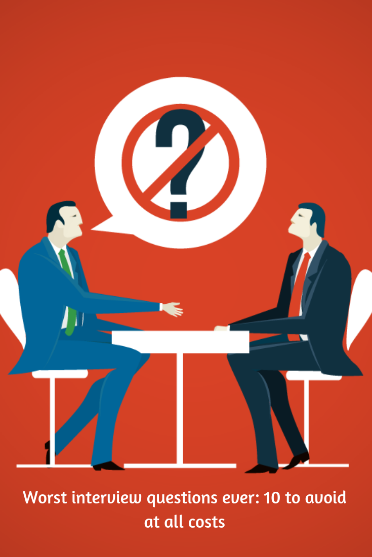 Worst Interview Questions Ever 10 To Avoid At All Costs Insperity Interview Questions This Or That Questions Interview