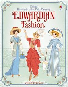 Usborne S Historical Sticker Dolly Dressing Edwardian Fashion Discover The Elegant Fashions People Wore A Hundred Y Edwardian Fashion Dolly Dress Edwardian