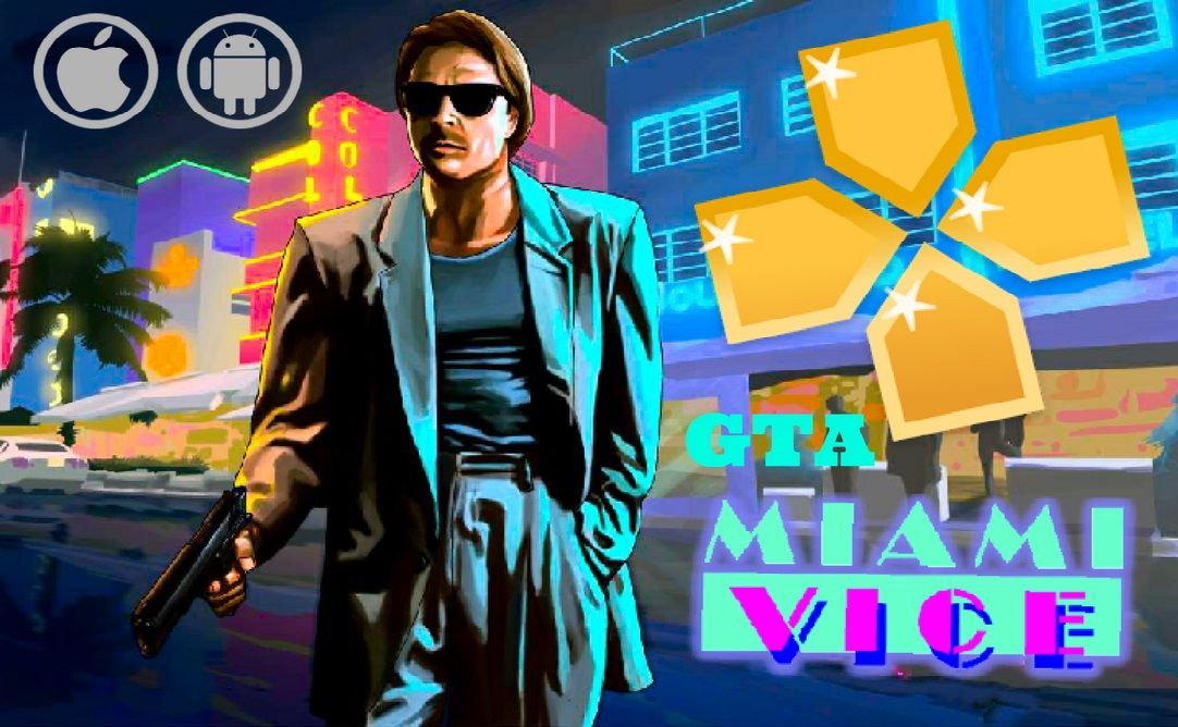 Download GTA Miami Vice PPSSPP for Android and iOS | APK Fighting