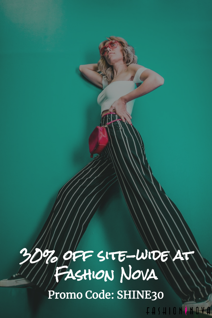 Get 30 Off Site Wide At Fashion Nova With Promo Code Shine30 Just In Time For Spring Break Https Dealspotr Com Deal Ds 3 Fashion Fashion Nova Fashion Deals
