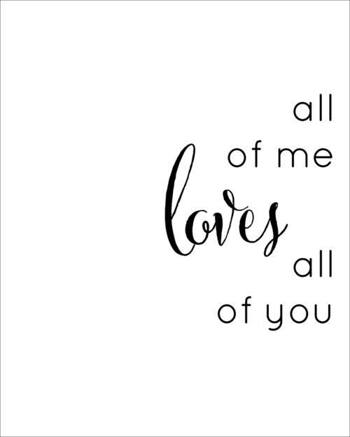 All of me (John Legend). The most romantic song. Ever ...